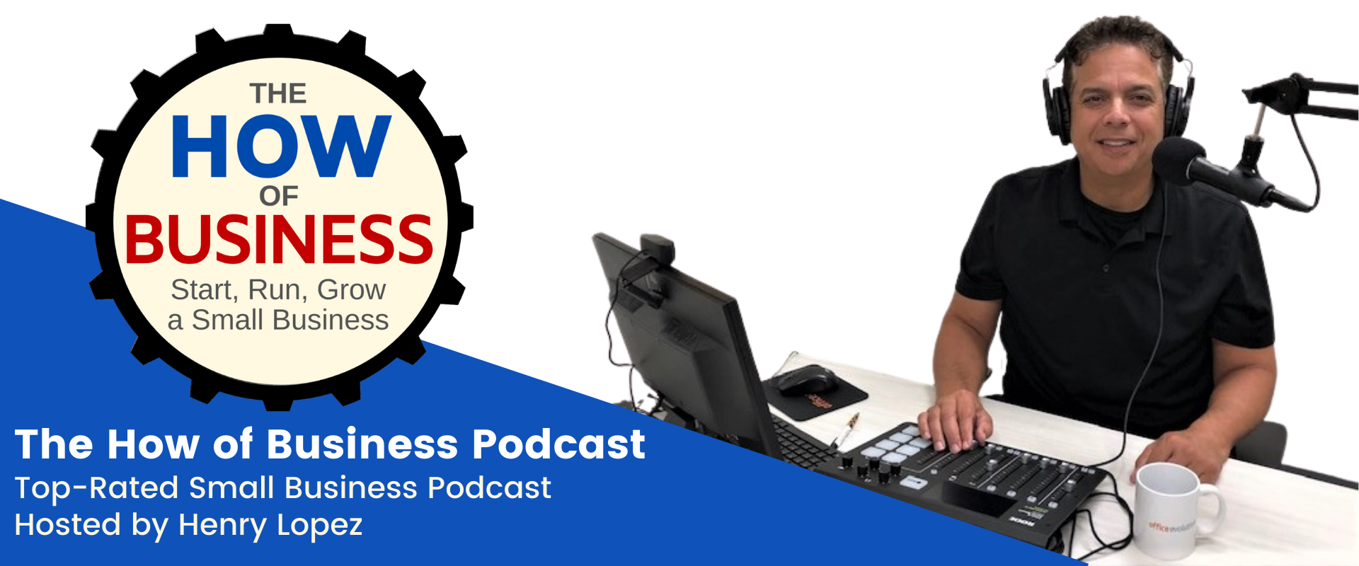 The How of Business Podcast with Henry Lopez
