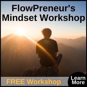 FlowPreneur Mindset Workshop