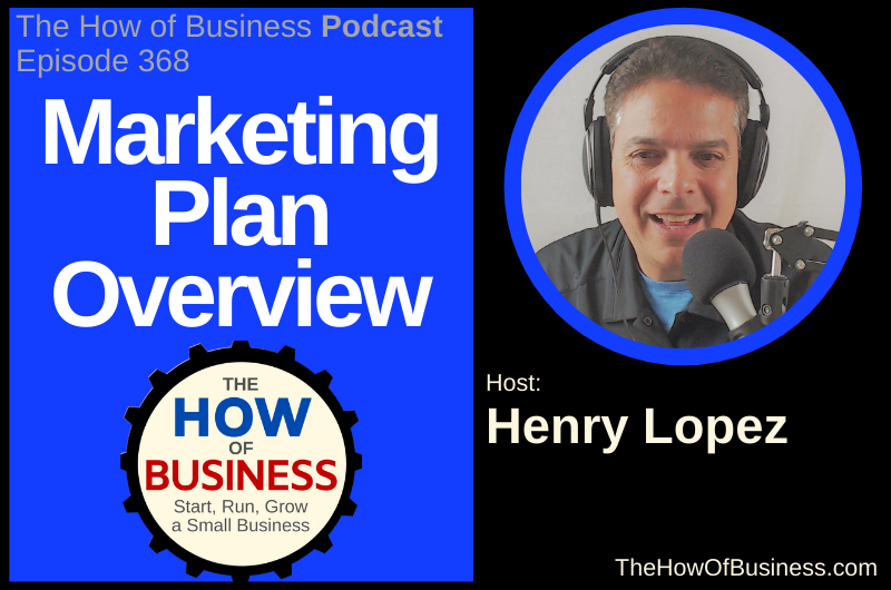 Marketing Plan Overview with Henry Lopez