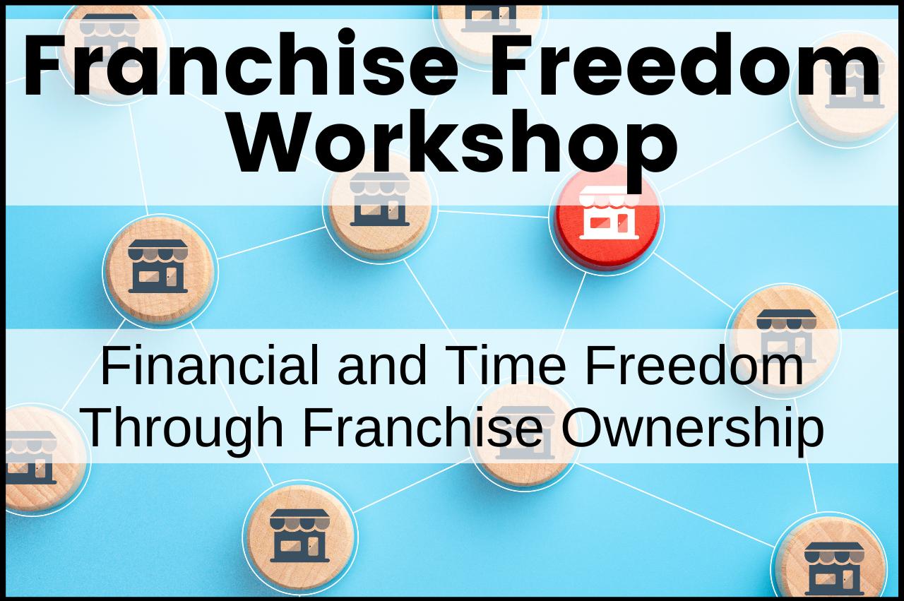 Franchise Freedom Workshop